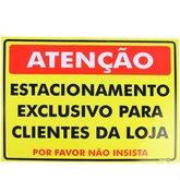 Placa Sinalizadora Atenção Estacionamento Exclusivo para Clientes da Loja - ENCARTALE-PS660