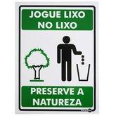 Placa Sinalizadora Jogue o Lixo no Lixo Preserve a Natureza  - ENCARTALE-PS639