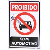 Placa Sinalização Proibido Som Automotivo 20 x 30 cm com 0,8 mm